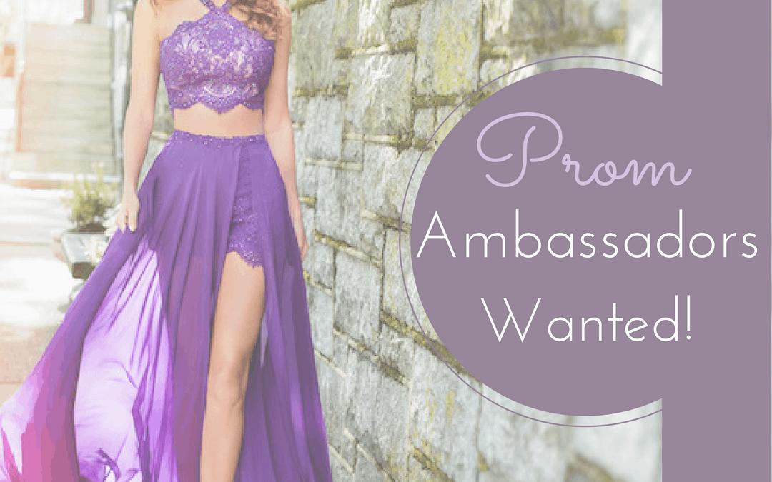 Prom Ambassadors Wanted!